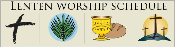 Lenten Worship Schedule